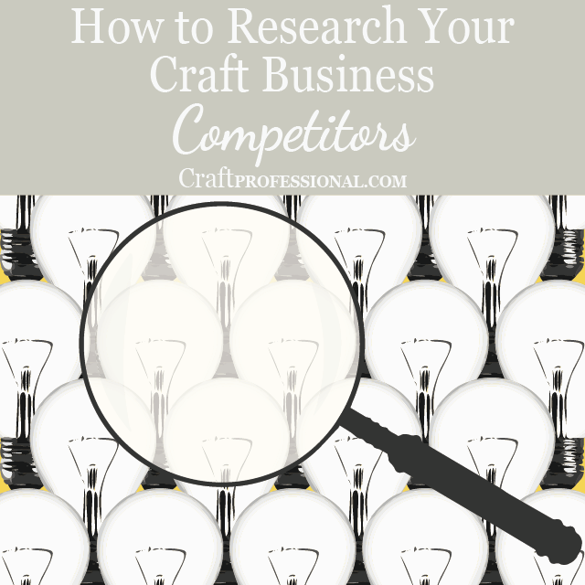 How to research your craft business competition