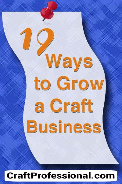 19 ways to grow your craft business