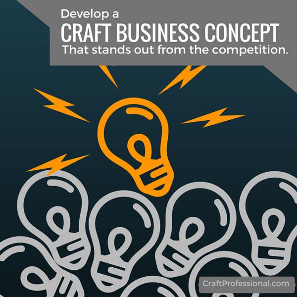 Develop a winning craft business concept