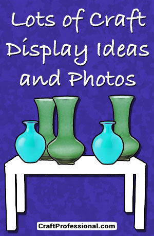 Lots of tips for creating your craft display booth with photos for inspiration.