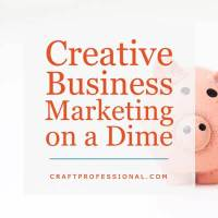 Creative Business Marketing on a Dime