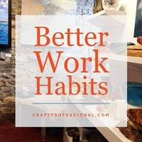 Effective Work Habits to Help You Grow Your Craft Business