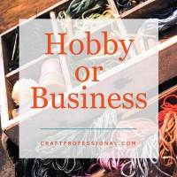 Craft Business or Hobby