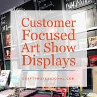 Customer Focused Art Show Displays