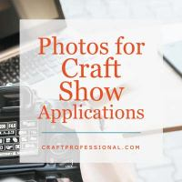 Photos for craft show applications - Text overlay
