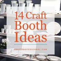 14 Craft Booth Display Ideas