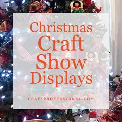 Christmas Craft Show Displays