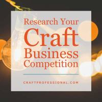 Research your craft business competition