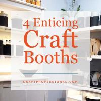 Craft display with text overlay - 4 Enticing Craft Booths