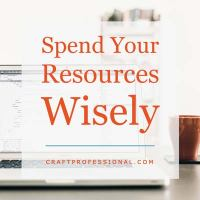 Spend Your Resources Wisely