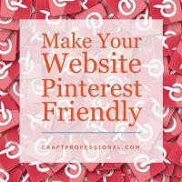 Make Your Craft Website Pinterest Friendly