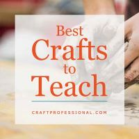 Hands making pottery with text overlay - Best Crafts to Teach