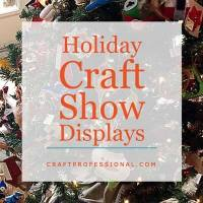 Holiday Craft Show Displays
