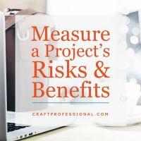 Measure a Project's Risks & Benefits