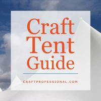 Craft Tent Guide