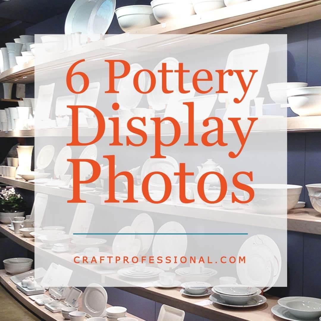 6 pottery display photos