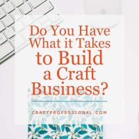 Do you have what it takes to start a craft business?