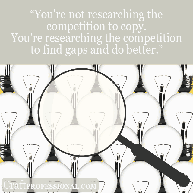 Lightbulb pattern with magnifying glass. Text overlay - You're not researching the competition to copy. You're researching the competition to find gaps and do better.