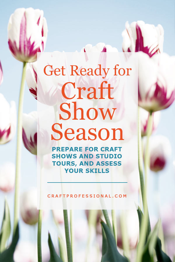 Get Ready for Craft Show Season
