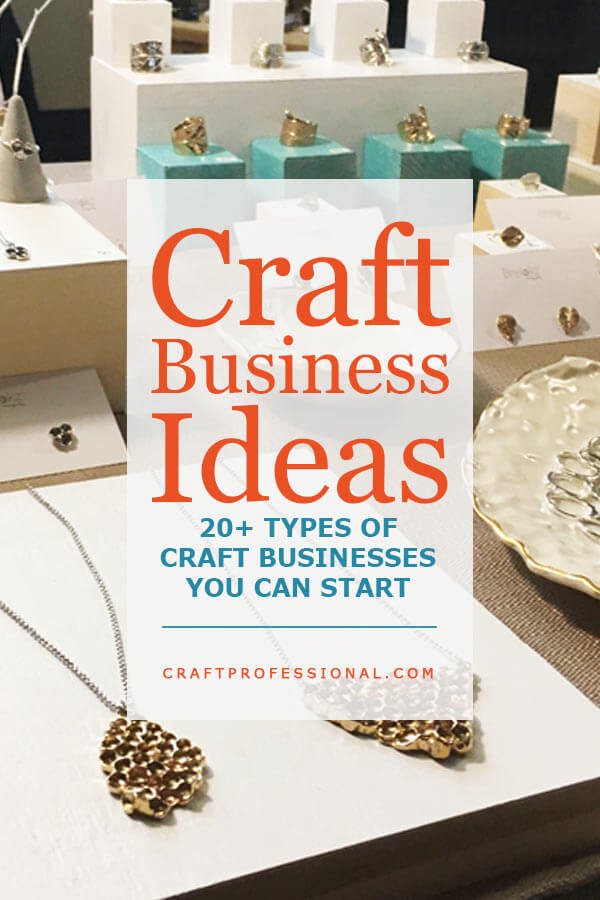 Craft Business Ideas - 20+ types of craft businesses you can start