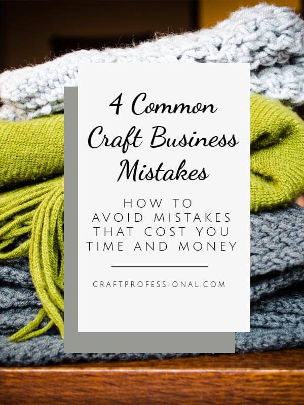 Handmade Business - 4 common mistakes you can avoid