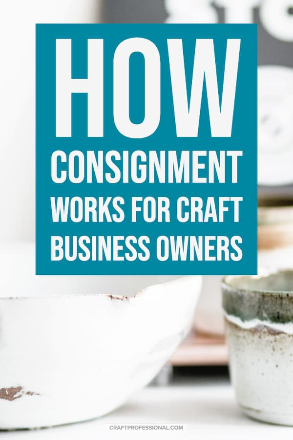 White pottery with text overlay - How does consignment work for craft business owners?