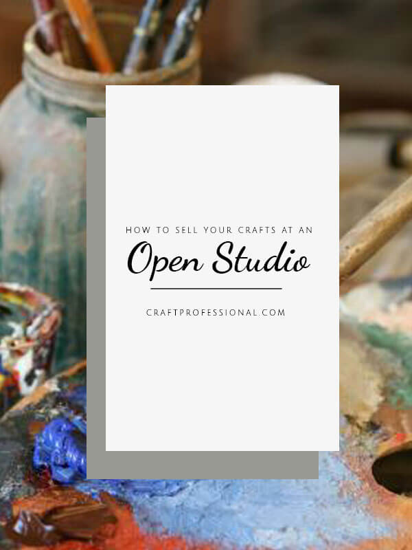 How to sell your crafts at a n open studio