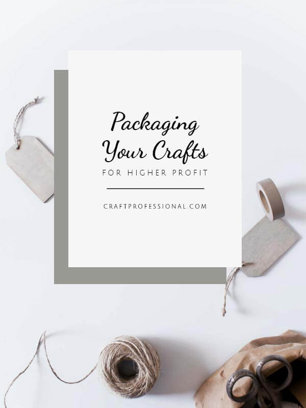 Packaging Crafts for Higher Profit