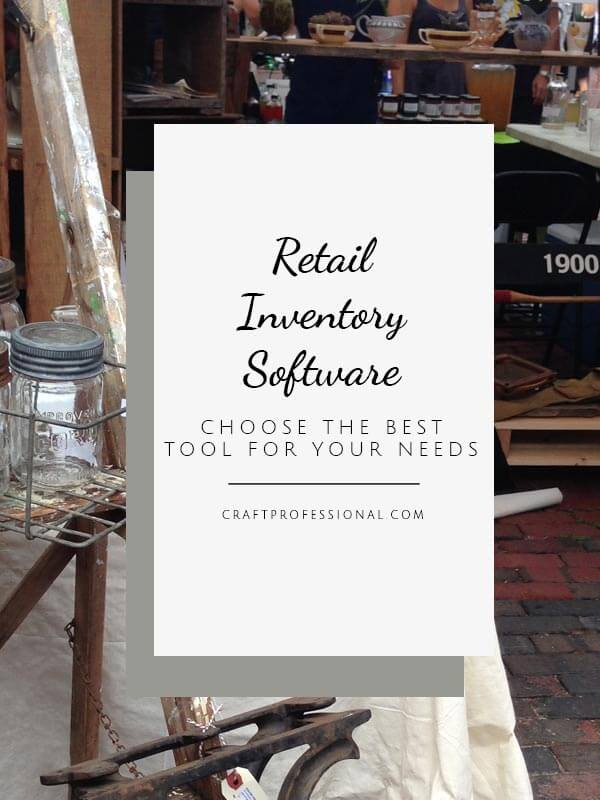 How to choose the best retail inventory management software for your craft business
