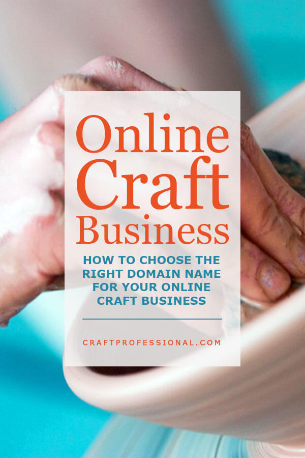 Sell your crafts online 9 tips for choosing a domain name for How to sell your crafts online