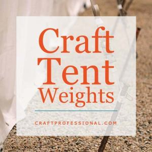 Tent weights - An outdoor craft show essential