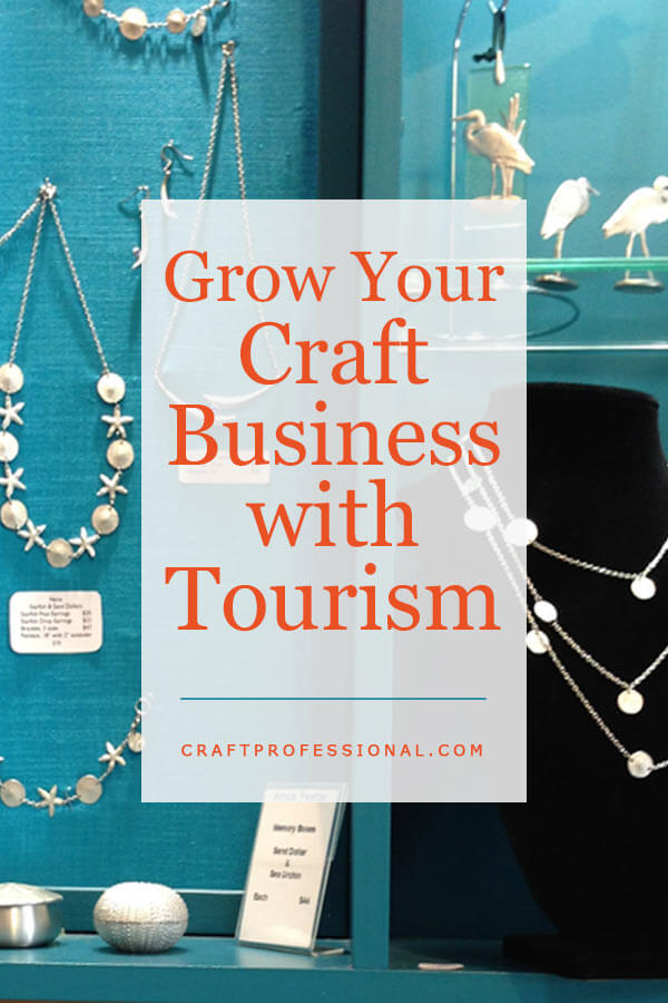 How to promote your craft business to tourists.