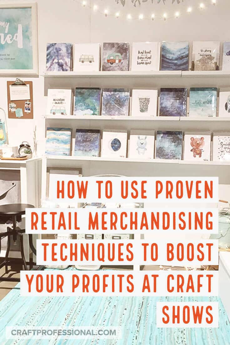 Watercolor art prints on display at a craft show with text overlay: How to use proven retail merchandising strategies to boost your profits at craft shows.