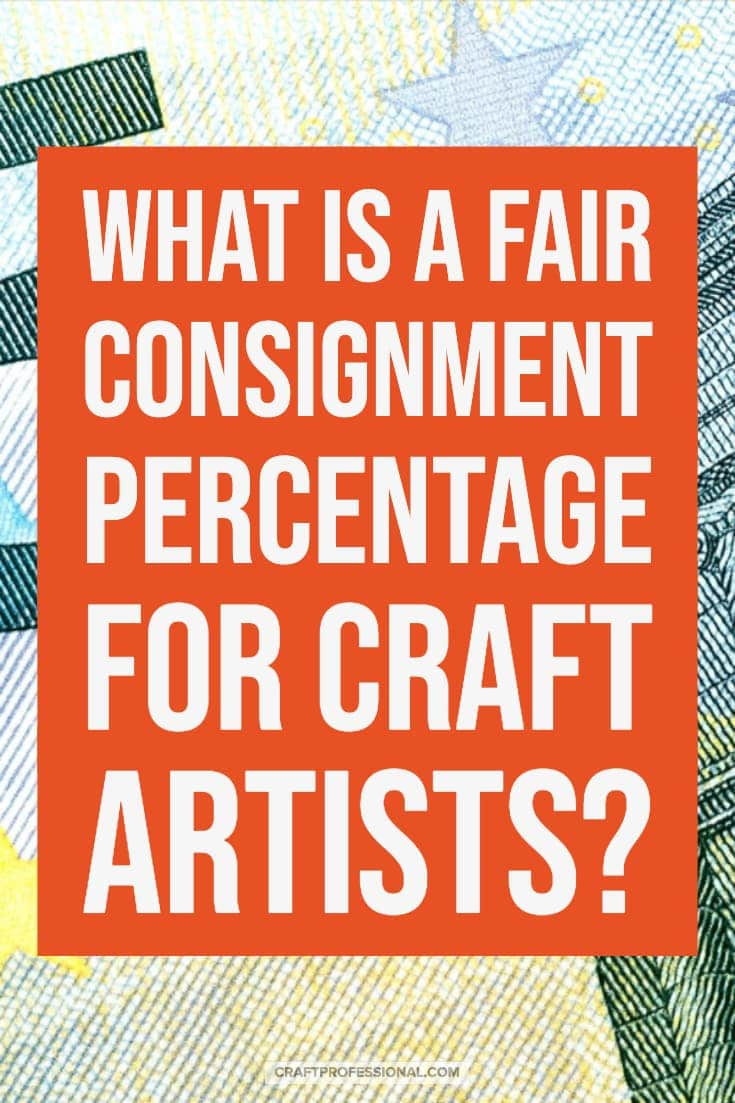 Money with text overlay - What is a fair consignment percentage for craft artists?