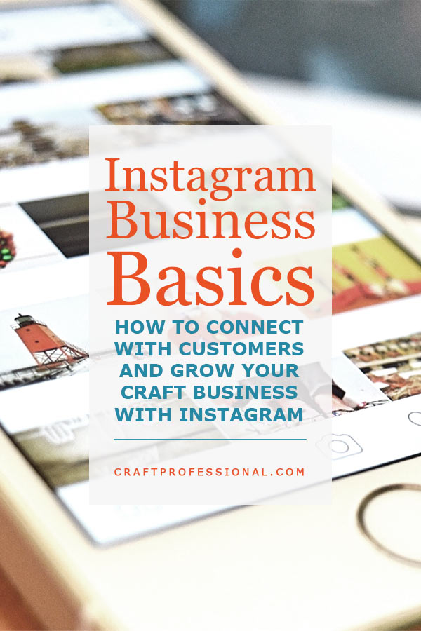Hand holding smart phone with text overly Instagram Business Marketing - How to connect with your customers and grow your craft business on Instagram