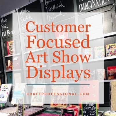 Customer Focused Art Show Displays