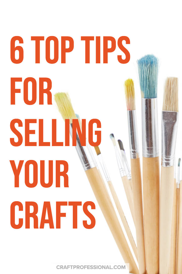Artist's paint brushes with text overlay - 6 top tips for selling your crafts.
