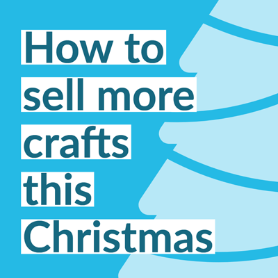 How to sell more crafts this Christmas