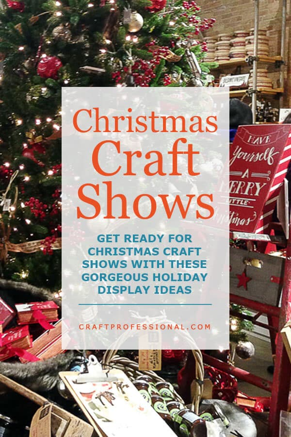 Get Ready for Christmas Craft Shows
