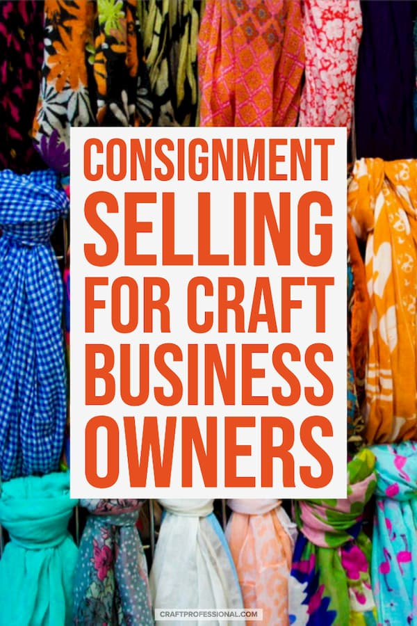 Scarves on display with text overlay - Consignment selling strategies for craft business owners.