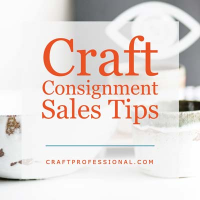 Craft Consignment Sales Tips