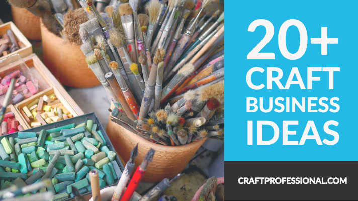 20 Craft Business Ideas