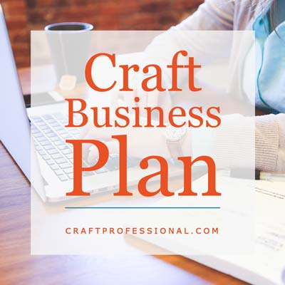 How to develop the best craft business for you.