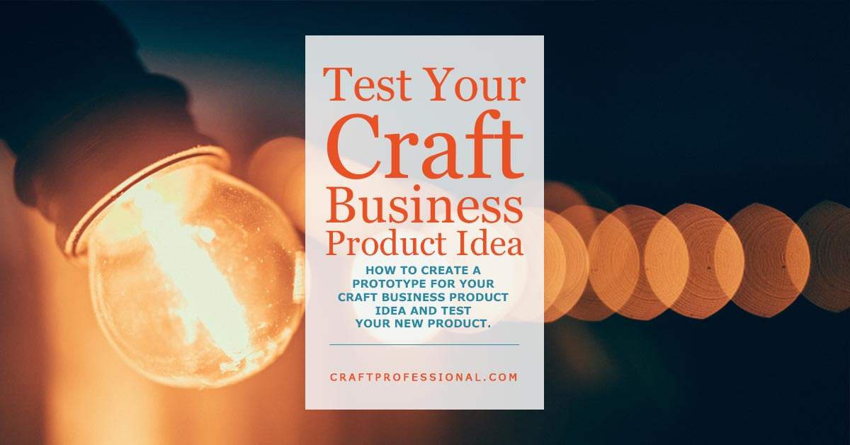 Lightbulbs with orange glow and text overlay - Test your craft business product idea.