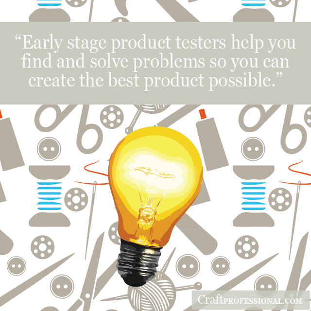 Lightbulb graphic with text overlay - Early stage product testers help you find and solve problems, so you can create the best product possible.