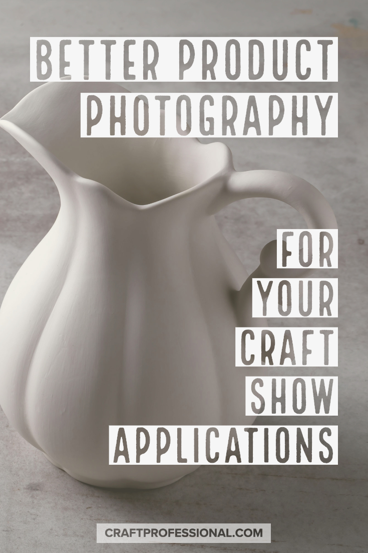 Better product photography for your craft show applications.