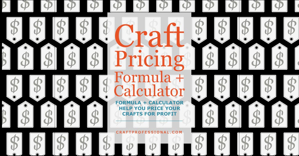 Craft Pricing Formula And Downloadable Calculator