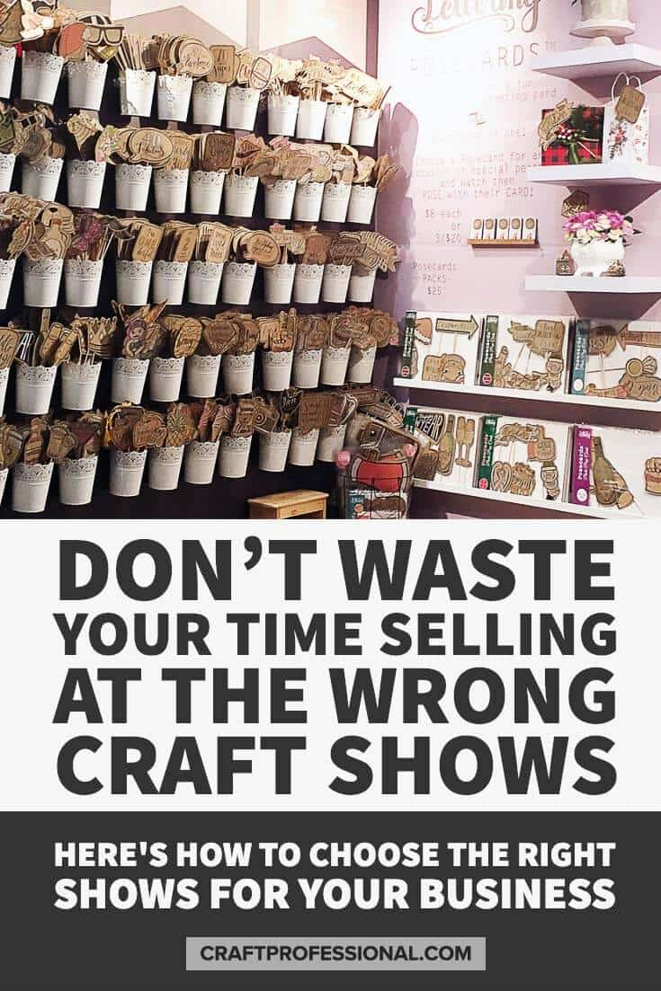 Don't waste your time selling at the wrong craft fairs. Here's how to choose the right shows for your craft business.