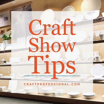 Craft Show Tips