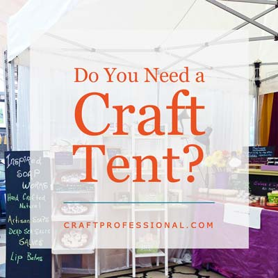 Do Your Need a Craft Tent